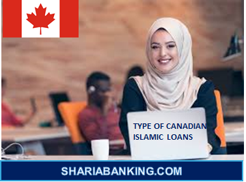TYPE OF CANADIAN ISLAMIC LOANS